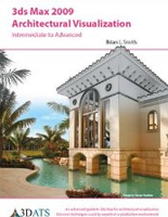 3ds Max 2009 Architectural Visualization book - Author: Brian L. Smith, Hardcover: 544 pages, Publisher: 3D Architectural Training Solutions (2008), Language: English.